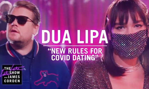 Dua Lipa And James Corden Set 'New Rules' For COVID Dating